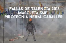 Caballer Hermanos – Fallas 2016 – Mascleta 360˚
